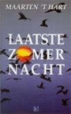 Laatste zomernacht - Maarten 't Hart (ISBN 9789041330352)
