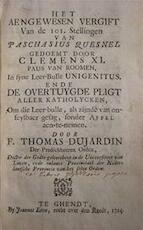 Het Aengewesen Vergift Van de 101. Stellingen gedoemt door Clemens XI. Paus van Roomen, In syne Leer-Bulle Unigenitus. - Thomas Dujardin