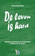 De leven is hard - M. Groeneweg (ISBN 9789089730251)