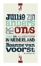 Jullie zijn anders als ons - Roanne van Voorst (ISBN 9789023457473)