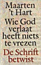 Wie God verlaat heeft niets te vrezen - Maarten 't Hart (ISBN 9789029520799)