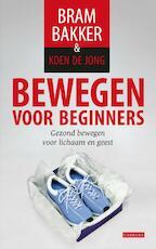 Bewegen voor beginners - Koen de Bram / Jong Bakker (ISBN 9789048809950)