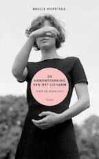 De herontdekking van het lichaam - Bregje Hofstede (ISBN 9789059366947)