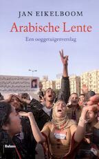 Arabische Lente - Jan Eikelboom (ISBN 9789460033643)