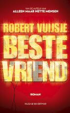 Beste vriend - Robert Vuijsje (ISBN 9789038894942)