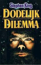 Dodelijk dilemma - Stephen King, Margot Bakker (ISBN 9789020402759)