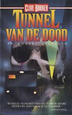 Tunnel van de dood en andere verhalen - Clive Barker, Hugo Kuipers (ISBN 9789024518814)