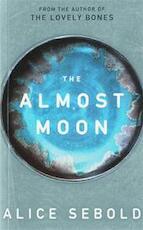 The Almost Moon - Alice Sebold (ISBN 9780330451376)
