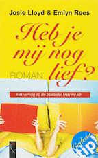 Heb je mij nog lief? - Josie Lloyd, Emlyn Rees (ISBN 9789063052614)