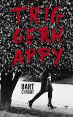 Triggerhappy - Bart Chabot (ISBN 9789023473589)