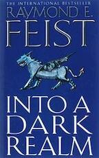 Into a Dark Realm - Raymond E. Feist (ISBN 9780007133796)