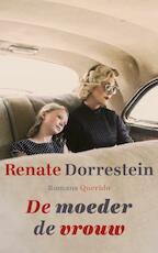 De moeder de vrouw - Renate Dorrestein (ISBN 9789021406336)