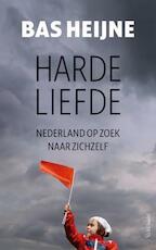 Harde liefde - Bas Heijne (ISBN 9789044612554)