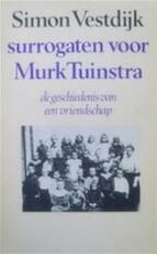 Surrogaten voor Murk Tuinstra - Simon Vestdijk (ISBN 9789023655794)