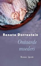 Ontaarde moeders - grote letter uitgave - Renate Dorrestein
