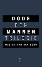 Dode mannen - een trilogie - Walter van den Berg (ISBN 9789492478115)