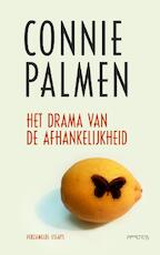 Het drama van de afhankelijkheid - Connie Palmen (ISBN 9789044633399)