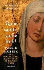 Ruhe sanfte, sanfte Ruh! - Emanuel Overbeeke (ISBN 9789089721761)