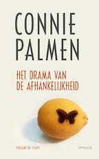 Het drama van de afhankelijkheid - Connie Palmen (ISBN 9789044633405)