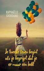 Je tweede leven begint als je begrijpt dat je er maar één hebt - Raphaëlle Giordano (ISBN 9789044633801)
