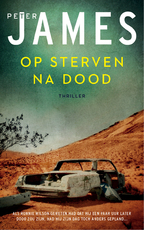 Op sterven na dood (Hoogspanning) - Peter James (ISBN 9789026144639)