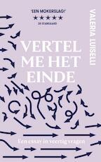 Vertel me het einde - Valeria Luiselli (ISBN 9789492478436)