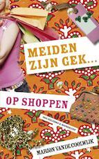 Meiden zijn gek ... op shoppen - Marion van de Coolwijk (ISBN 9789047509882)