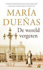 De wereld vergeten - María Dueñas (ISBN 9789041712578)