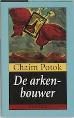 De arkenbouwer - Chaim Potok (ISBN 9789055017461)