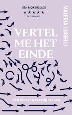 Vertel me het einde - Valeria Luiselli (ISBN 9789492478528)