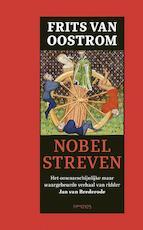 Nobel streven - Frits van Oostrom (ISBN 9789044634679)