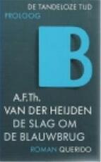De slag om de Blauwbrug - A. F. Th. van der Heijden (ISBN 9789021466293)