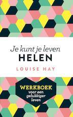Je kunt je leven helen / deel werkboek - Louise Hay (ISBN 9789020214307)