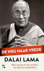 De weg naar vrede - -. Dalai Lama (ISBN 9789401609098)