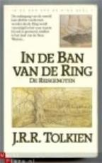 In de Ban van de Ring - J.R.R. Tolkien (ISBN 9789027463999)
