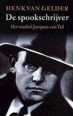 De spookschrijver - Henk van Gelder, Jacques van Tol (ISBN 9789038826981)