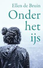 Onder het ijs - Ellen de Bruin (ISBN 9789044634464)