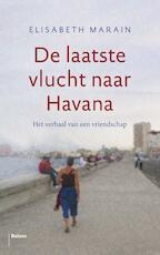 De laatste vlucht naar Havana - Elisabeth Marain