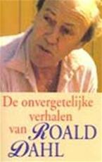 De onvergetelijke verhalen van Roald Dahl - Roald Dahl, C.A.G. van den Broek (ISBN 9789029056205)