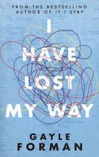 I Have Lost My Way - Gayle Forman (ISBN 9781471173721)