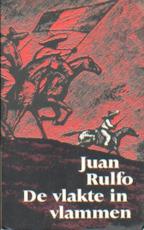 De vlakte in vlammen - Juan Nepomuceno Carlos Pérez Rulfo Vizcaíno, Johannes Maria Lechner (ISBN 9789029005685)
