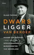 Dwarsligger van beroep - Klaas Tammes (ISBN 9789460038709)