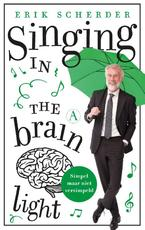Singing in the brain light - Erik Scherder (ISBN 9789025309053)