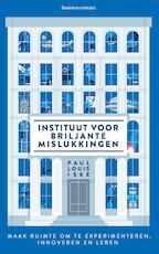 Instituut voor briljante mislukkingen - Paul Iske (ISBN 9789047011477)