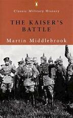 The Kaiser's battle - Martin Middlebrook (ISBN 9780141390260)