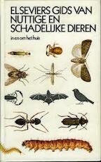 Elseviers gids van nuttige en schadelijke dieren in en om het huis