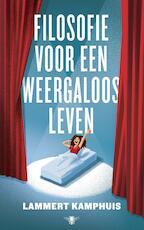 Filosofie voor een weergaloos leven - Lammert Kamphuis (ISBN 9789403127705)