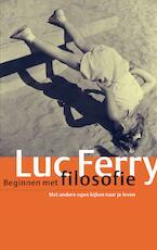 Beginnen met filosofie - Luc Ferry (ISBN 9789029526470)