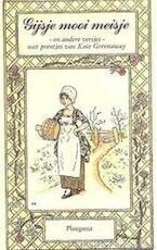 Gijsje mooi meisje en andere versjes - Kate Greenaway, Fleur Alix D' Aulnis de Bourouill, Fleur D' Aulnis (ISBN 9789021602073)