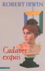 Cadavre exquis - Robert Irwin, Ronald Vlek (ISBN 9789025422271)